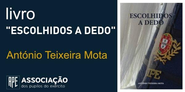 Livro APE Escolhidos a Dedo de António Teixeira Mota